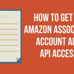 How To Get An Amazon Associates Account and API